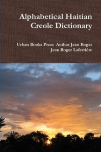 Jean Boger Laferriere's new bestselling book on Haitian Creole/English Dictionary